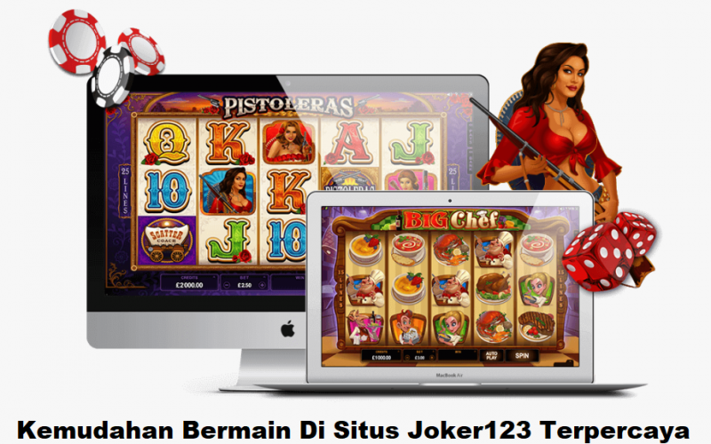 Kemudahan Bermain Di Situs Joker123 Terpercaya